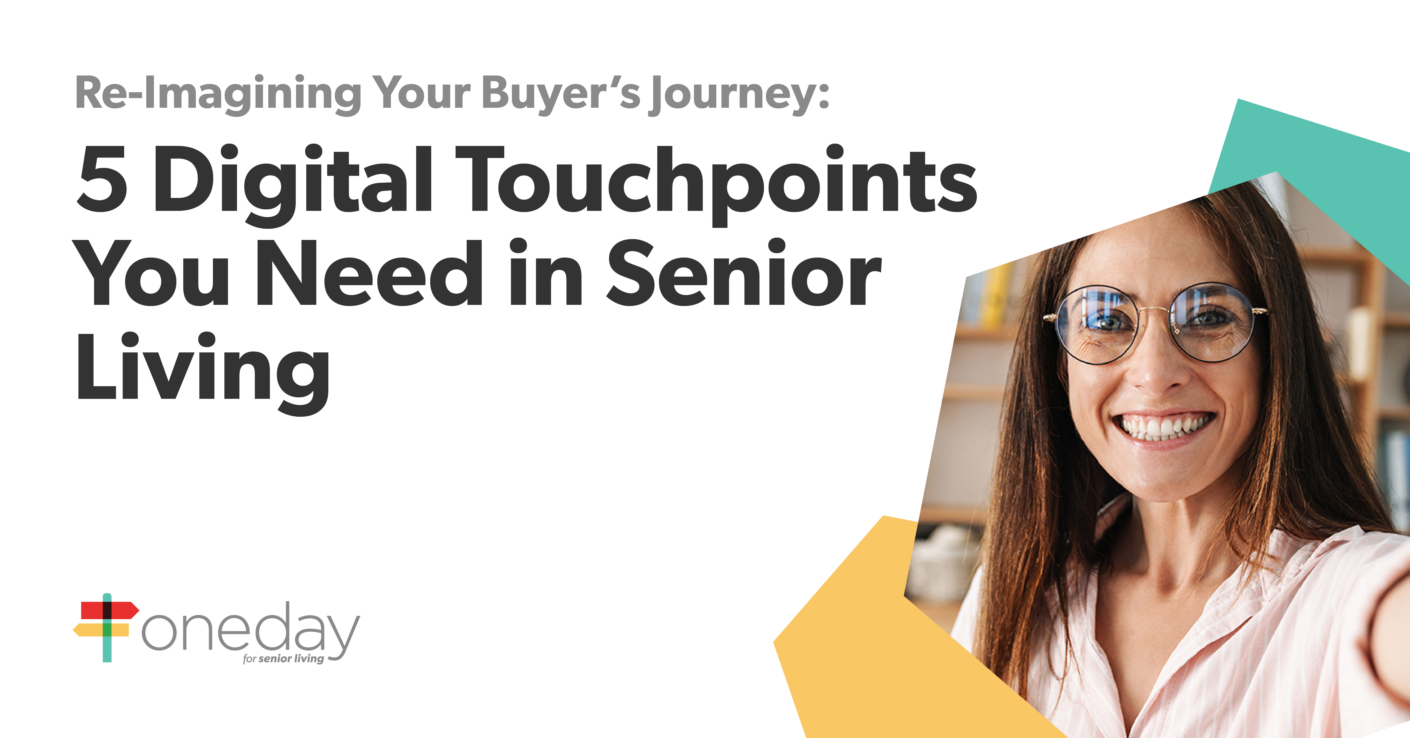 OneDay's latest webinar provides insights and tips on using digital tools and tactics across every step of the buyer's journey in senior living.