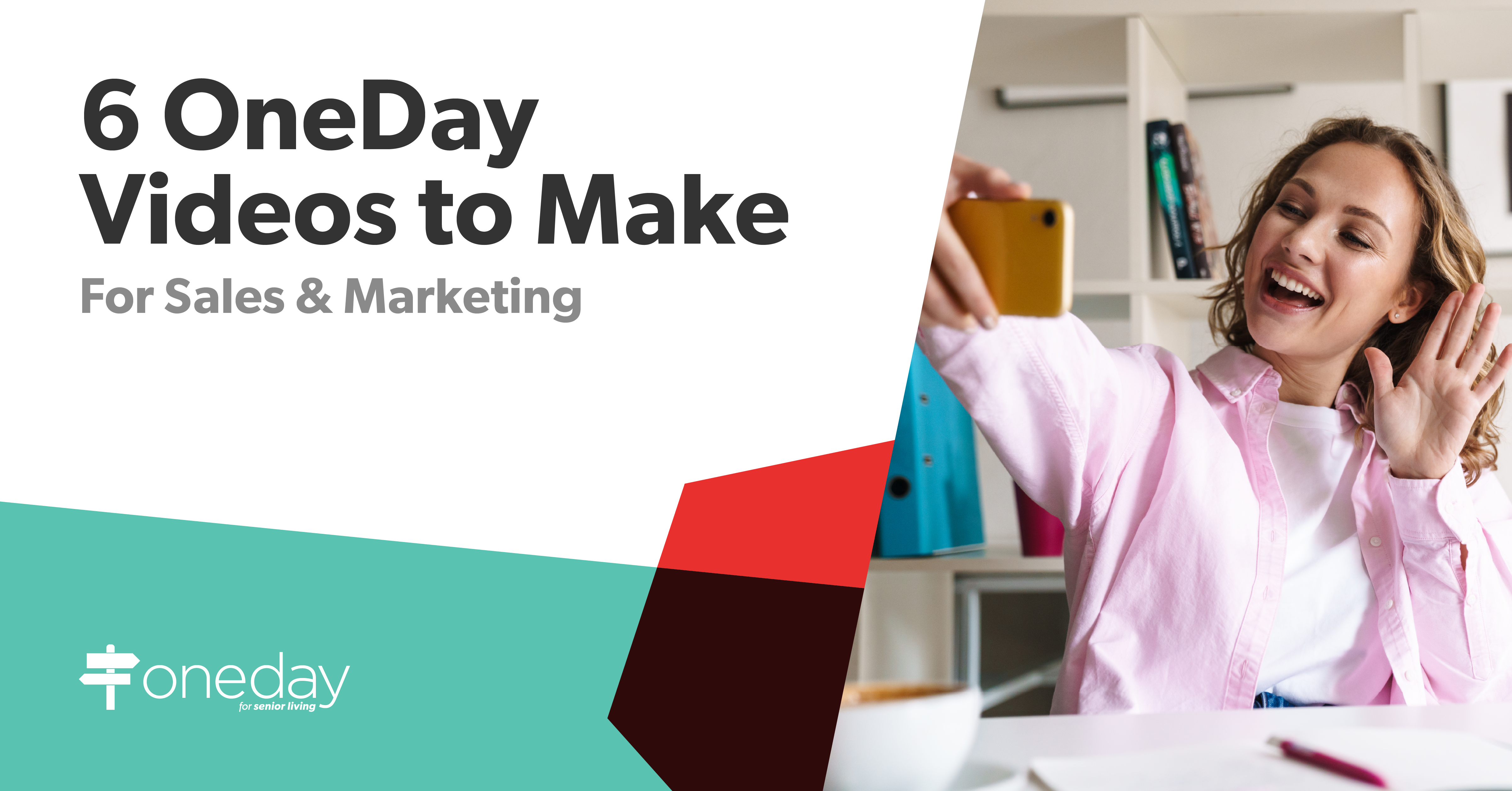 Tips and insights on different types of OneDay videos your senior living community can use to propel prospects across the sales funnel and drive move-ins.