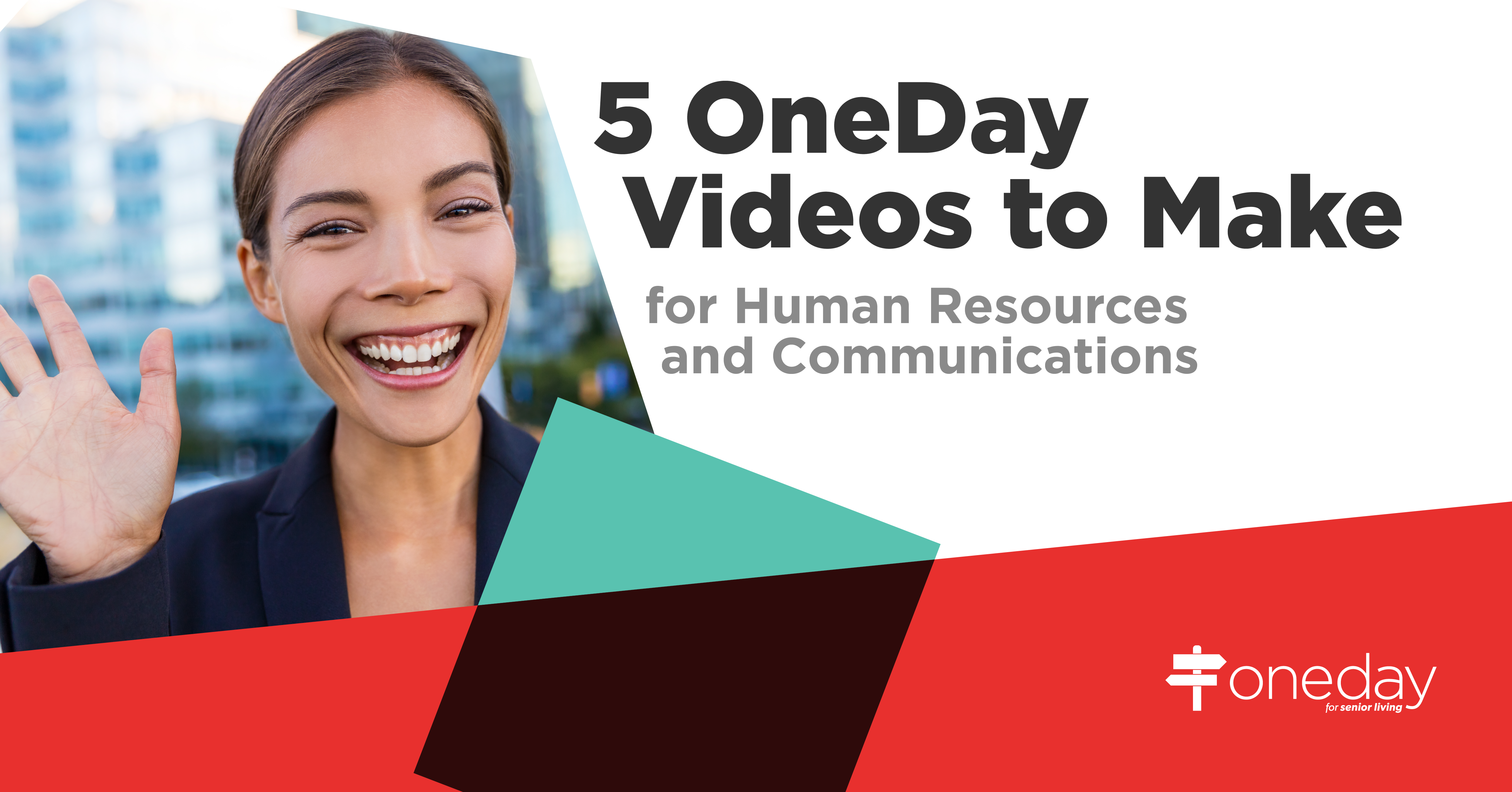 Video content ideas from OneDay's team that senior living hiring managers can use to boost their recruiting and start attracting top talent.