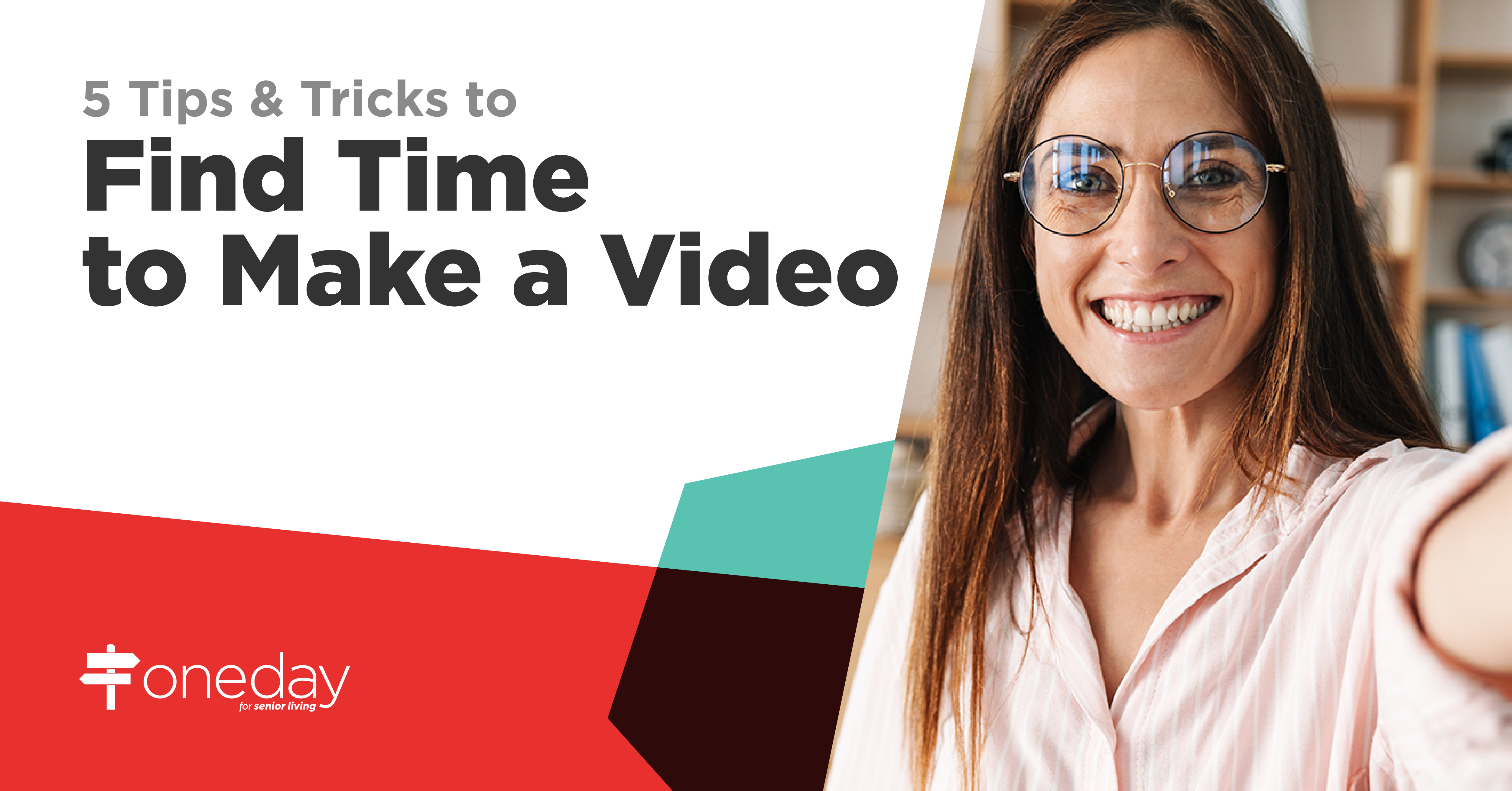 Simple tips from OneDay's team of video marketing specialists to help your senior living community create frequent and engaging video content everyday.