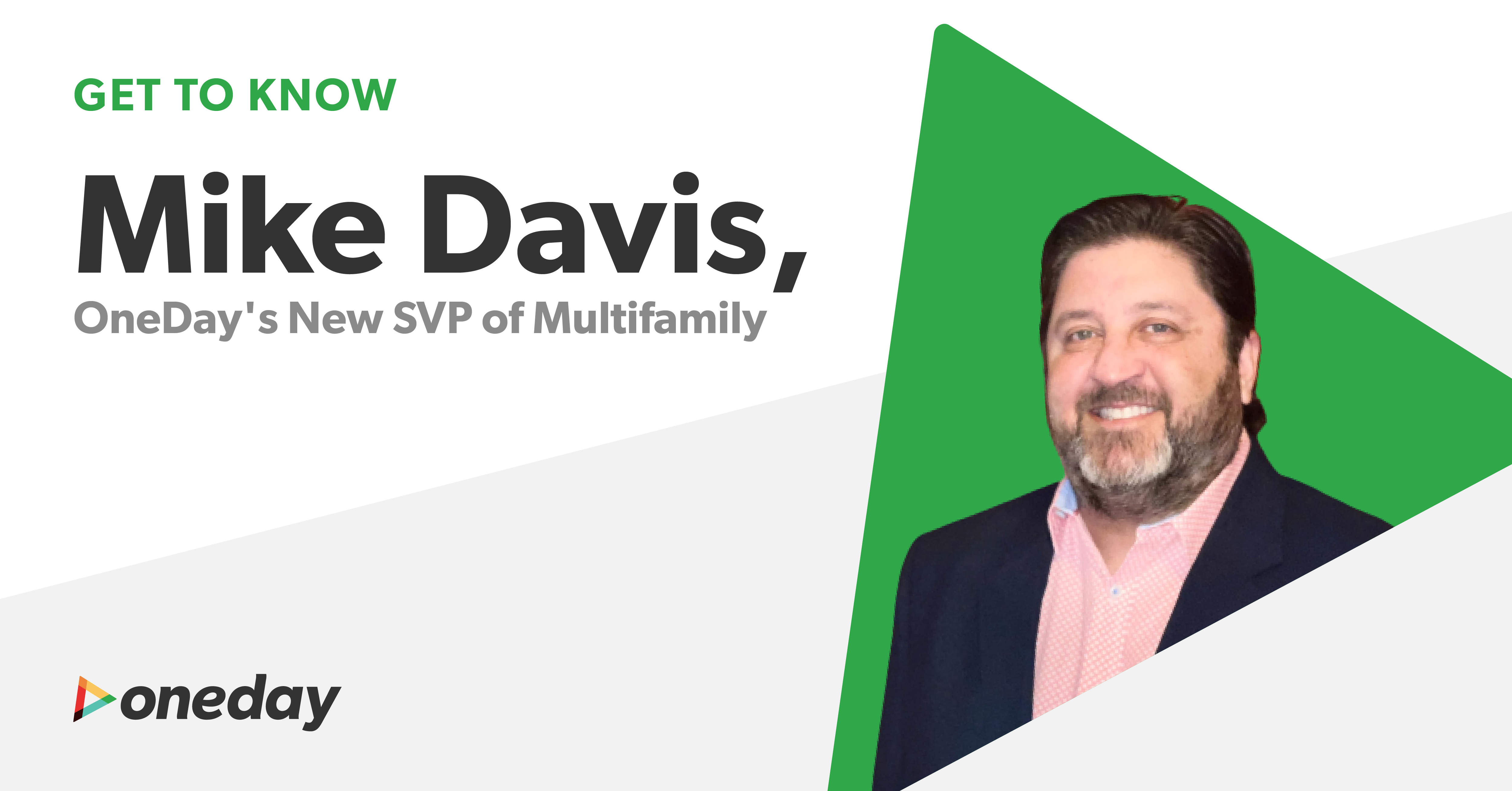 Get to know Mike Davis, OneDay's new SVP of Multifamily, whose experience and expertise are ideal to lead our new multifamily video solution, Convey by OneDay.
