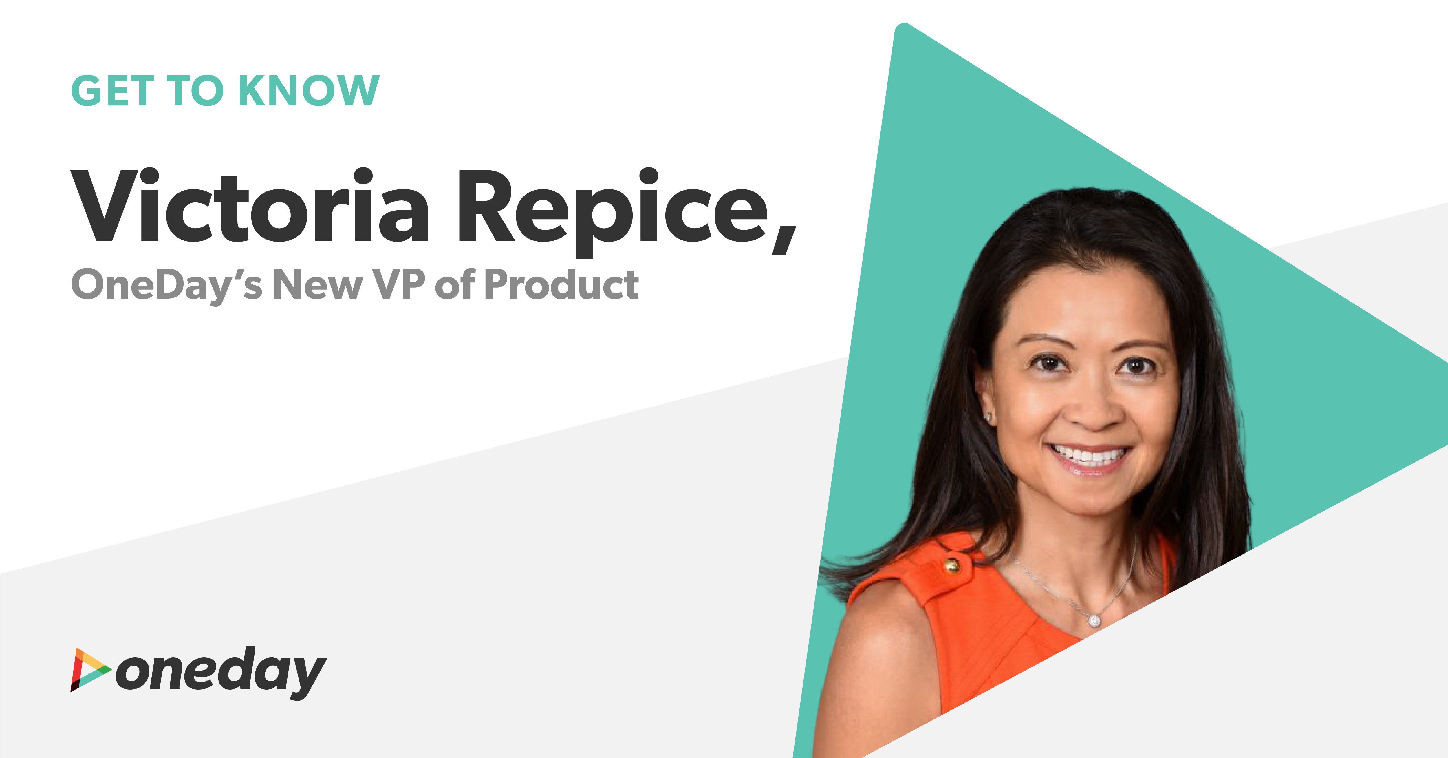 Get to know OneDay's new VP of Product, Victoria Repice, who provides our team with decades of experience in bringing cutting-edge products to market.